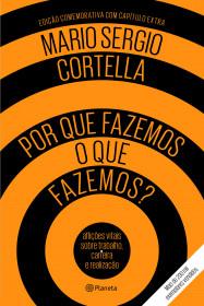 O Melhor Do Cortella Mario Sergio Cortella Planeta De Livros